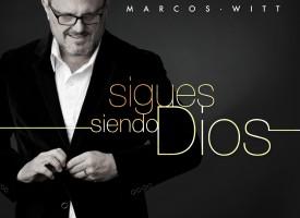 «Sigues siendo Dios», el nuevo álbum de Marcos Witt