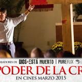 """En marzo llega """"El Poder de la Cruz"""" de los creadores de """"Dios No Está Muerto"""""""