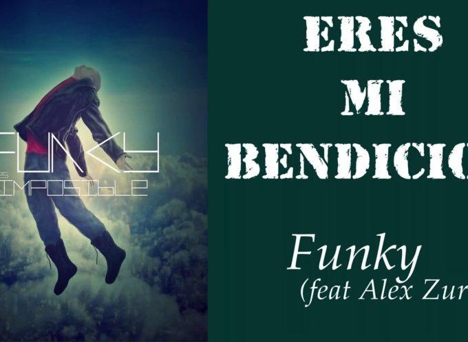 """""""Eres mi bendición"""", el nuevo corte musical de Funky"""