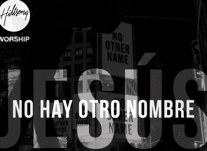 """""""No Hay Otro Nombre"""", nuevo tema de Hillsong en Español"""