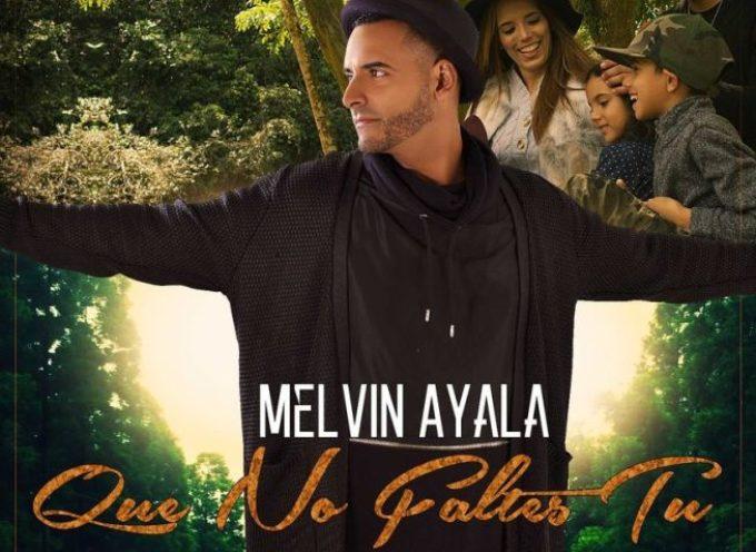 """Melvin Ayala estrena nuevo vudeo clip: """"Que no faltes tú"""""""
